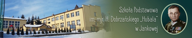 """Szkoła Podstawowa im. mjr. Henryka Dobrzańskiego """"Hubala"""" w Jankowej"""
